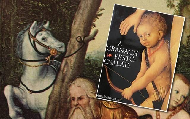 A Cranach festőcsalád élete