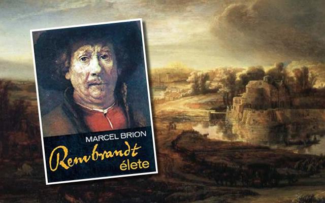 Marcel Brion: Rembrandt élete